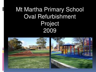 Mt Martha Primary School Oval Refurbishment Project  2009