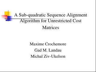 A Sub-quadratic Sequence Alignment Algorithm for Unrestricted Cost Matrices