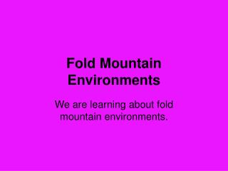Fold Mountain Environments