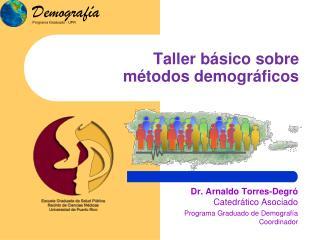 Taller básico sobre  métodos demográficos