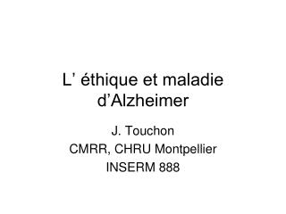 L' éthique et maladie d'Alzheimer