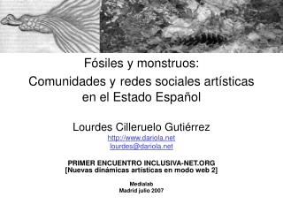 F�siles y monstruos:  Comunidades y redes sociales art�sticas en el Estado Espa�ol