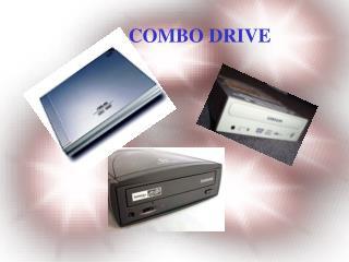 COMBO DRIVE