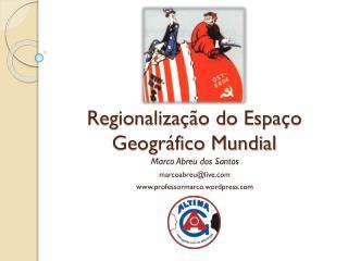 Regionalização do Espaço Geográfico Mundial