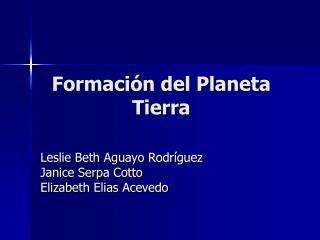 Formaci n del Planeta Tierra