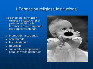 1.Formación religiosa Institucional
