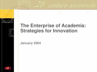 The Enterprise of Academia:  Strategies for Innovation