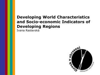 Developing World Characteristics and Socio-economic Indicators of Developing Regions