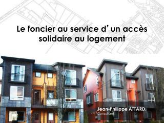 Le foncier au service d ' un accès solidaire au logement