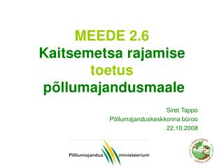 MEEDE 2.6 Kaitsemetsa rajamise  toetus  põllumajandusmaale