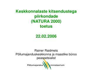 Keskkonnalaste kitsendustega piirkondade  (NATURA 2000) toetus    (1)