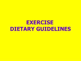 EXERCISE   DIETARY GUIDELINES