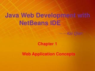 Java Web Development with          NetBeans IDE