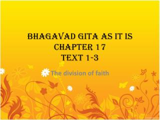 BHAGAVAD GITA AS IT IS CHAPTER 17 TEXT 1-3