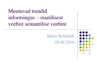 Muutuvad trendid infootsingus � staatilisest veebist semantilise veebini