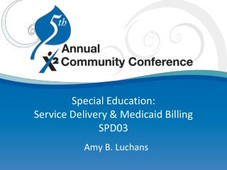 Special Education: Service Delivery & Medicaid Billing SPD03