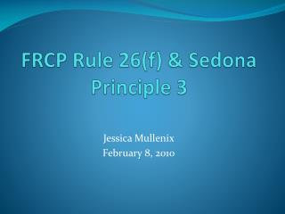 FRCP Rule 26f  Sedona Principle 3