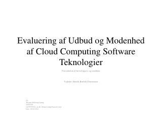 Evaluering af Udbud og Modenhed af  Cloud Computing  Software Teknologier
