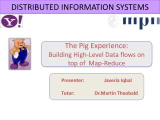 The Pig Experience: Building High-Level Data flows on top of  Map-Reduce
