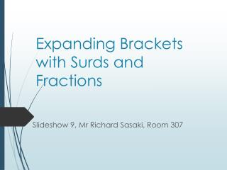Expanding Brackets with Surds  and Fractions