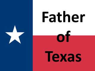 Father of Texas