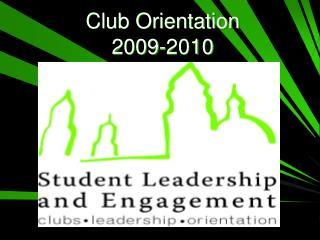 Club Orientation  2009-2010