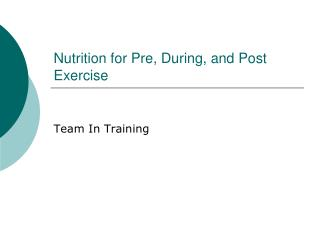 Nutrition for Pre, During, and Post Exercise