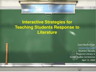 Interactive Strategies for Teaching Students Response to Literature