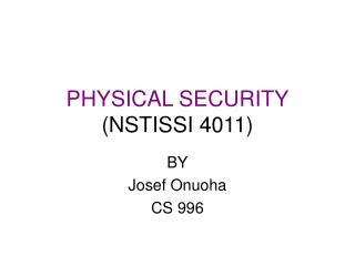 PHYSICAL SECURITY (NSTISSI 4011)