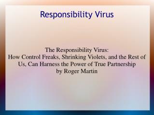 Responsibility Virus