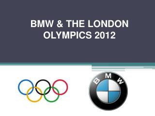 BMW & THE LONDON OLYMPICS 2012