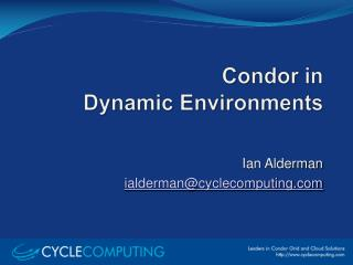 Condor in   Dynamic Environments