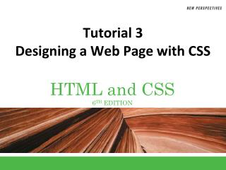 Tutorial 3 Designing a Web Page with CSS