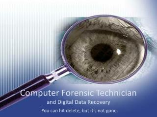 Computer Forensic Technician and Digital Data Recovery