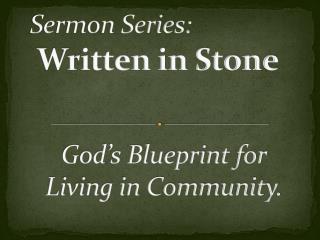 Sermon Series:  Written in Stone