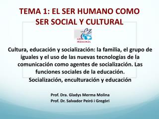 TEMA 1: EL SER HUMANO COMO SER SOCIAL Y CULTURAL