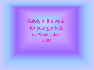 Safety in the water  for younger kids
