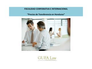 """FISCALIDAD CORPORATIVA E INTERNACIONAL """"Precios de Transferencia en Honduras"""""""