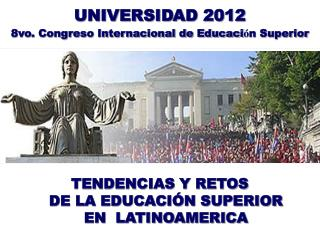 UNIVERSIDAD 2012 8vo. Congreso Internacional de Educaci � n Superior