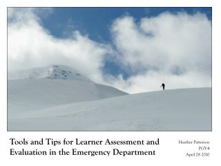 Tools and Tips for Learner Assessment and Evaluation in the Emergency Department