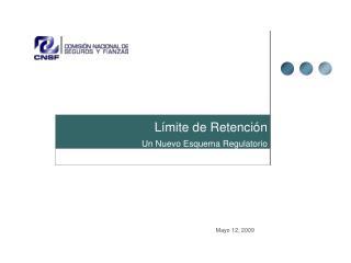 Límite de Retención Un Nuevo Esquema Regulatorio