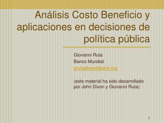 Análisis Costo Beneficio y aplicaciones en decisiones de política pública