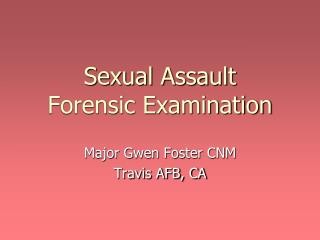 Sexual Assault  Forensic Examination