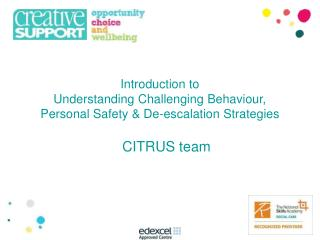 Introduction to  Understanding Challenging Behaviour, Personal Safety & De-escalation Strategies