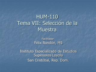 HUM-110 Tema VII: Selección de la Muestra