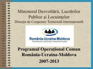 Programul Operaţional Comun România-Ucraina-Moldova  2007-2013