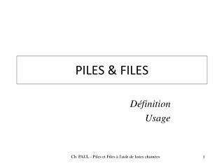 PILES & FILES