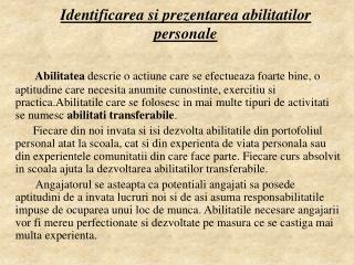 Identificarea si prezentarea abilitatilor personale