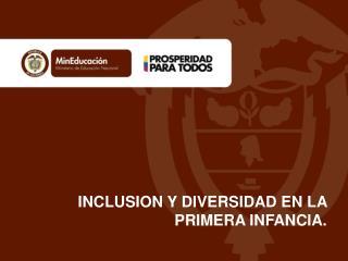 INCLUSION Y DIVERSIDAD EN LA PRIMERA INFANCIA.