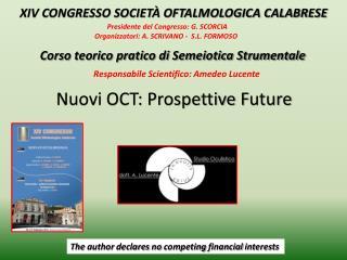 Nuovi OCT: Prospettive  F uture